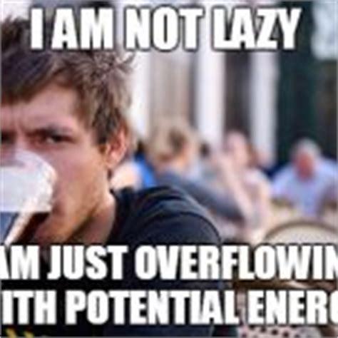 Lazy College Senior Meme Generator - lazy college senior blank meme template imgflip