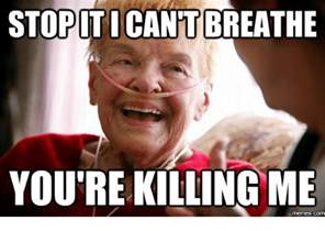 Laugh Meme - stopiticantbreathe you re killing me com im dead