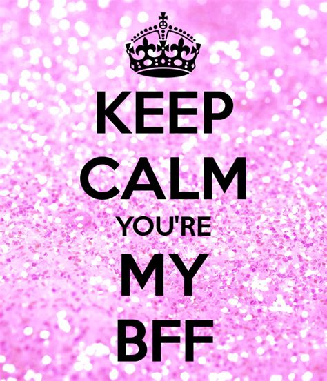 imagenes de keep calm and love your bff keep calm you re my bff keep calm and carry bffs
