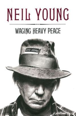 waging heavy peace a 0241962161 waging heavy peace by neil young hardcover barnes noble 174