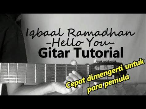 tutorial gitar mudah tutorial gitar iqbaal ramadhan hello you kunci dasar
