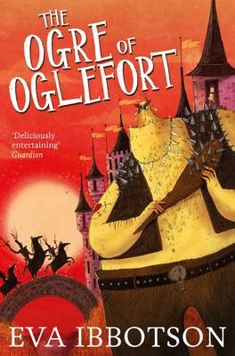 the ogress books the ogre of oglefort by ibbotson alex t smith