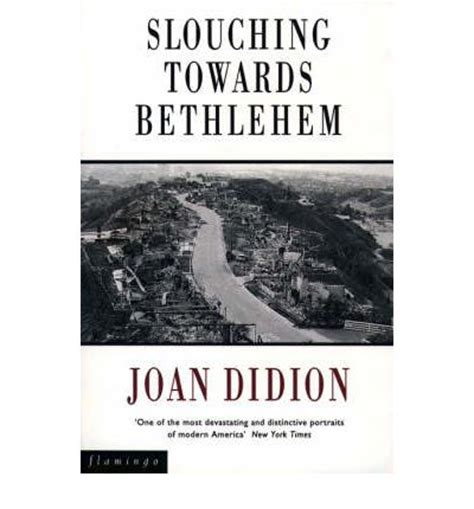 libro slouching towards bethlehem essays slouching towards bethlehem joan didion 9780006545897