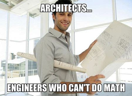 Architect Meme - funniest memes architects engineers who can t do math 19929 jpeg tshirt pinterest funny