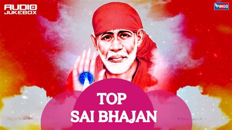 download mp3 bhajans from youtube top 10 sai baba songs hindi sai bhajans sai ram sai