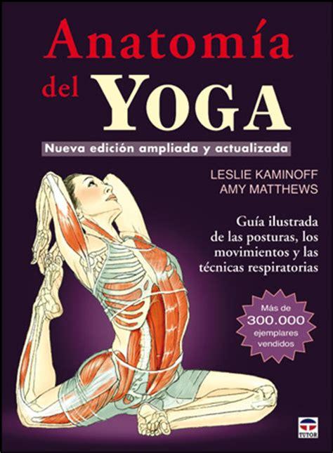 libro anatoma del yoga anatom 237 a del yoga libros yoga tienda de yoga yogaes com