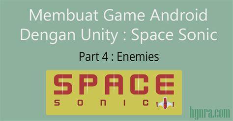 membuat game fps dengan unity tutorial membuat game android space sonic dengan unity