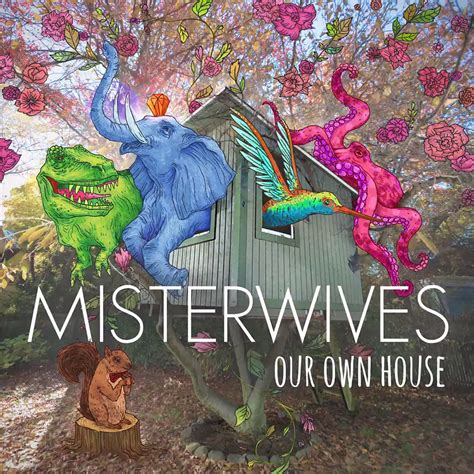 Misterwives Our Own House Lyrics Genius Lyrics