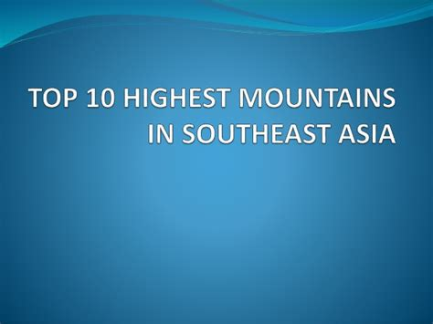 Top Mba Colleges In Southeast Asia by Top 10 Highest Mountains In Southeast Asia