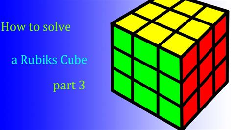 tutorial rubik 3x3 part 3 how to solve a rubik s cube pt 3 youtube
