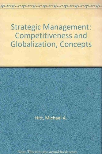 Strategic Management 11ed Competitives Globalization strategic management competitiveness and globalization concepts 4th edition rent