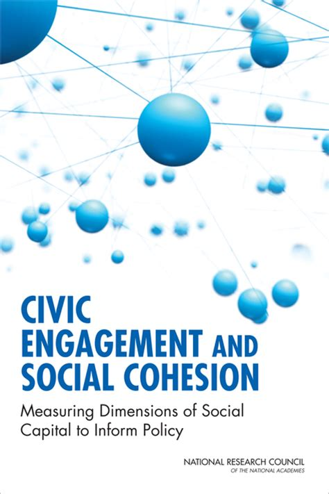 civic engagement  social cohesion measuring dimensions  social capital  inform policy