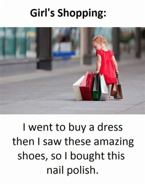 Girl Shopping Meme - girl s shopping i went to buy a dress then saw these