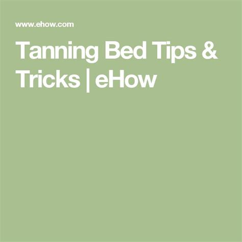 tanning bed tips and tricks 17 best ideas about tanning bed tips on pinterest