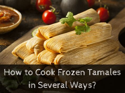 frozen hot tamales are tamales healthy yahoo