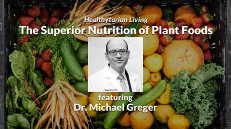 Superior Nutrition by The Superior Nutrition Of Plant Foods With Dr Michael