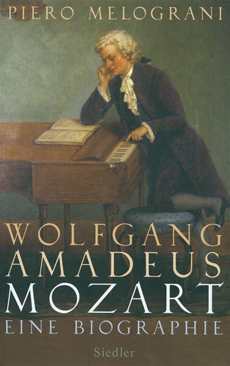 mozart biography piero melograni wolfgang amadeus mozart eine biographie i f 252 r 7 95 euro