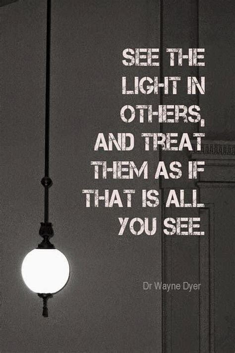 you look better with the lights quote of the day dr wayne dyer pray live laugh