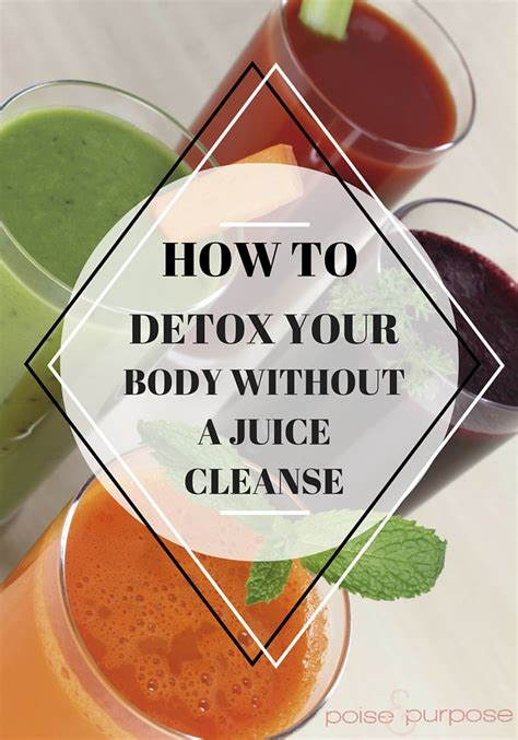 Detox Without Juicing by How To Detox Your Without A Juice Cleanse