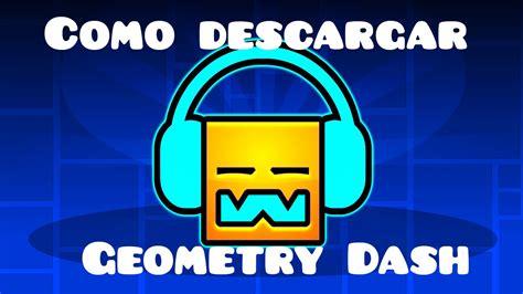 full geometry dash xap como descargar geometry dash 2 0 para pc full gratis youtube