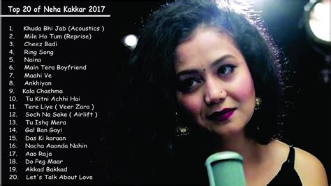 new songs neha kakkar songs 2017 top best songs of neh