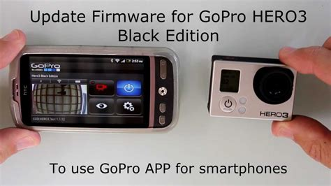 gopro app for android gopro hero3 black edition firmware update for gopro app android smartphones