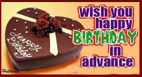 Wish You Happy Birthday In Advance Happy Birthday In Advance Free Happy Birthday Ecards