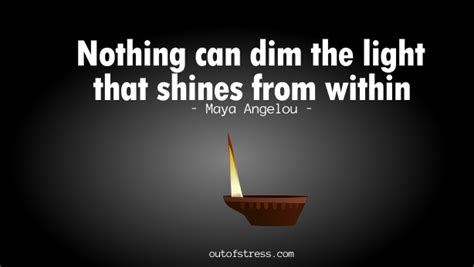 nothing can dim the light that shines from within 71 quotes for strength during times outofstress com