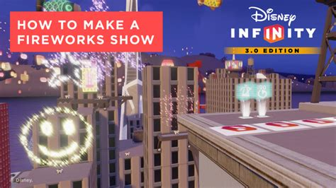 How To Make An Infinity - how to make a fireworks show disney infinity 3 0 tips