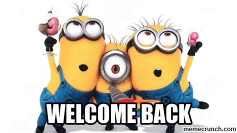 Welcome Back Meme - welcome back to work meme image mag