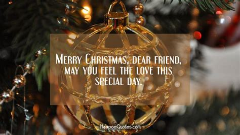 merry christmas dear friend   feel  love  special day hoopoequotes