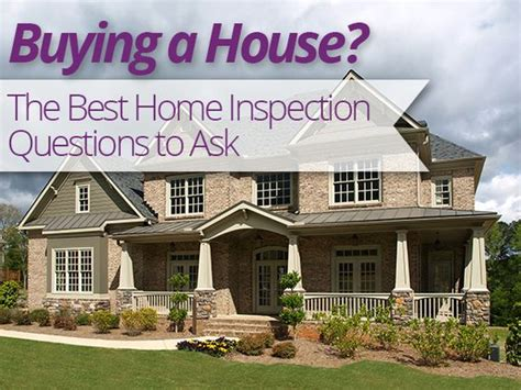 what type of home inspection questions should you ask when