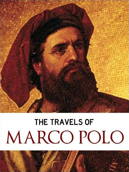 marco polo facts biography travels all time worldwide bestseller the travels of marco polo