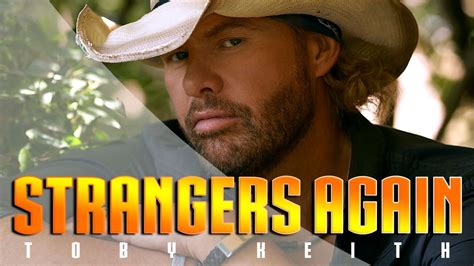 toby keith education toby keith strangers again youtube