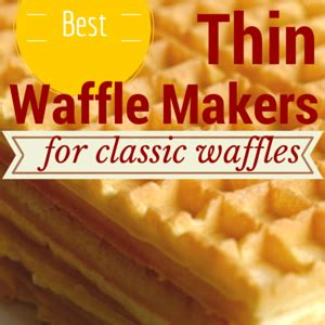 What Toaster Should I Buy Best Waffle Maker For Thin Waffles Stones Finds