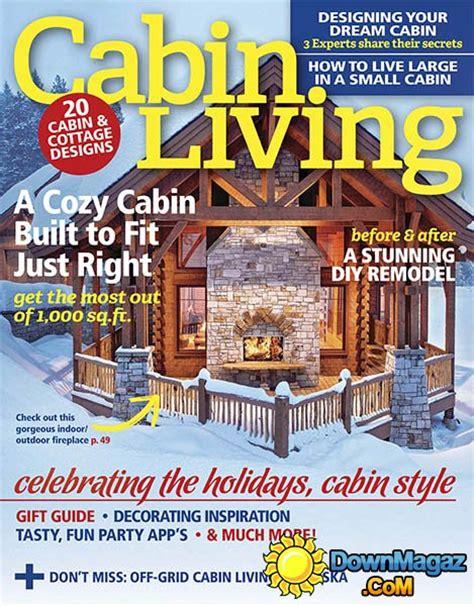 cabin magazine cabin living december 2016 187 pdf magazines