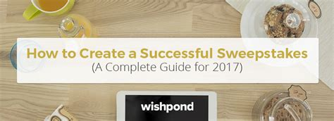 Sweepstakes Leads 2017 - how to create a successful sweepstakes a complete guide for 2017