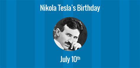 when is nikola tesla birthday birthday of nikola tesla pioneer in the field of a c current