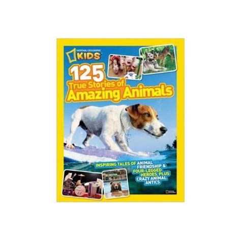 125 true stories of 125 true stories of amazing animals english wooks