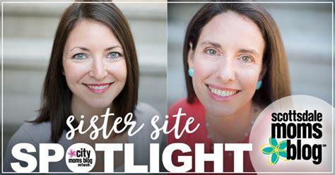 sister site sister site spotlight scottsdale moms blog