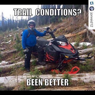 Snowmobile Memes - trail condition been better sled meme picsmine