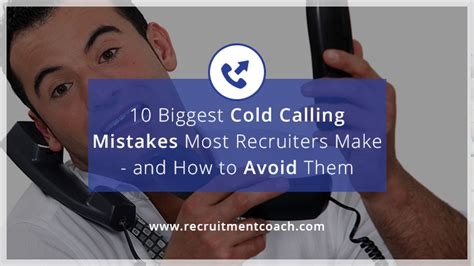 Financing 10 Mistakes That Most Make by 10 Cold Calling Mistakes Most Recruiters Make