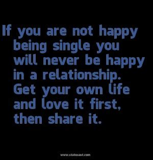 Are You Single And Loving It Or Not by Quotes About Being Happy In A Relationship Quotesgram