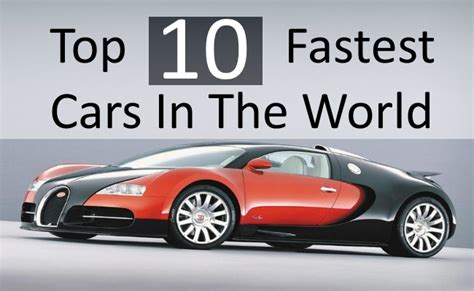 the top 10 fastest cars in the world top 10 fastest cars in the world
