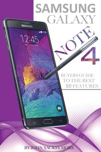samsung galaxy note 4 buyers guide to the best 50 features ebook by sackelmore