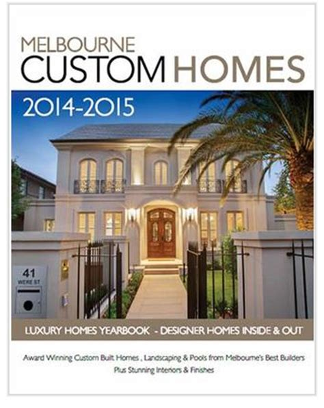 Design Your Own Home Melbourne by Melbourne Custom Homes Luxury Homes Annual 2014 2015