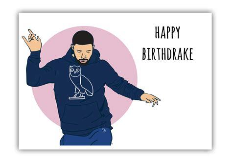 Drake Birthday Meme - happy birthdrake card drake birthday greeting by
