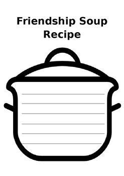 recipe for friendship template friendship soup template by irishteacherbits teachers