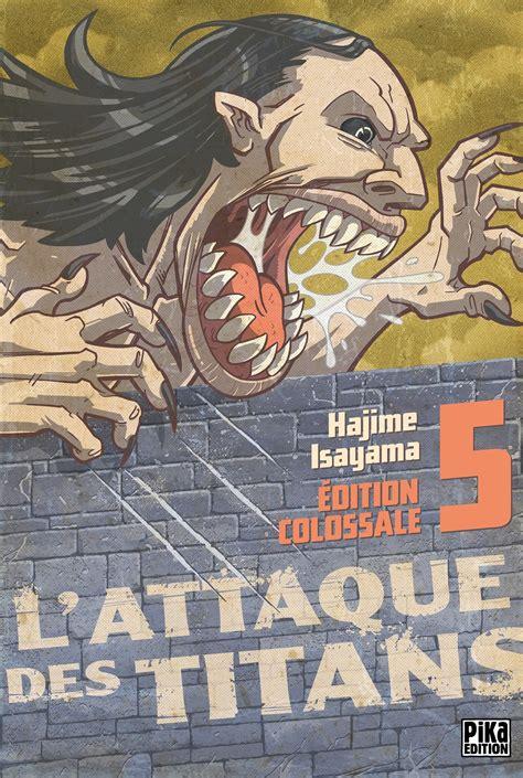 Attack On Titan Colossal Edition 1 l attaque des 5 233 dition colossale pika
