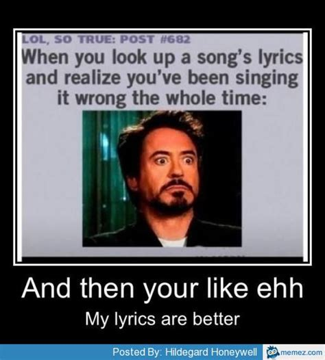 Meme Song Lyrics - meme song lyrics 28 images singing the lyrics wrong to